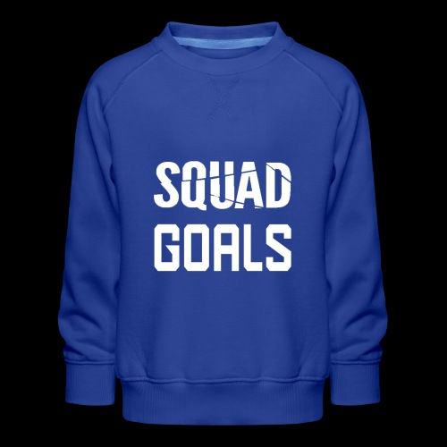 squad goals - Kinderen premium sweater