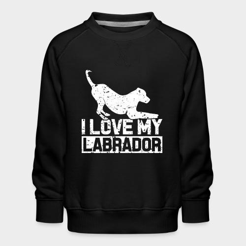 I LOVE MY LABRADOR - Kinder Premium Pullover
