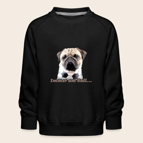 Mops am Ball 2 - Kinder Premium Pullover