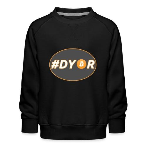#DYOR - option 1 - Kids' Premium Sweatshirt