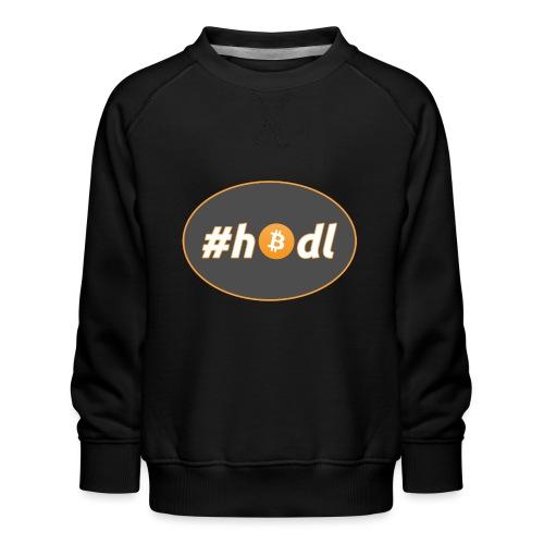 #hodl - option 1 - Kids' Premium Sweatshirt