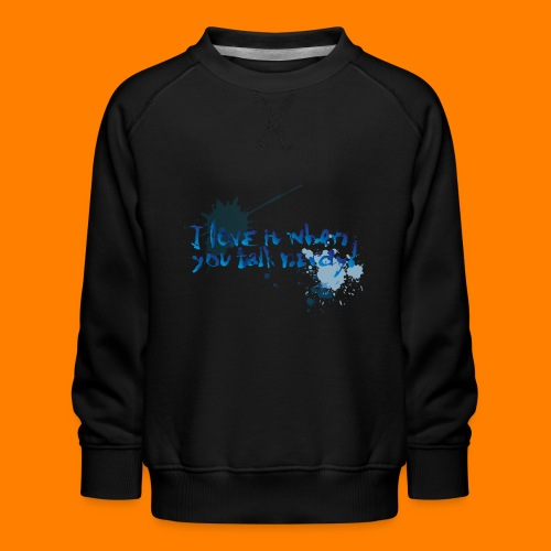 talk nerdy - Kids' Premium Sweatshirt