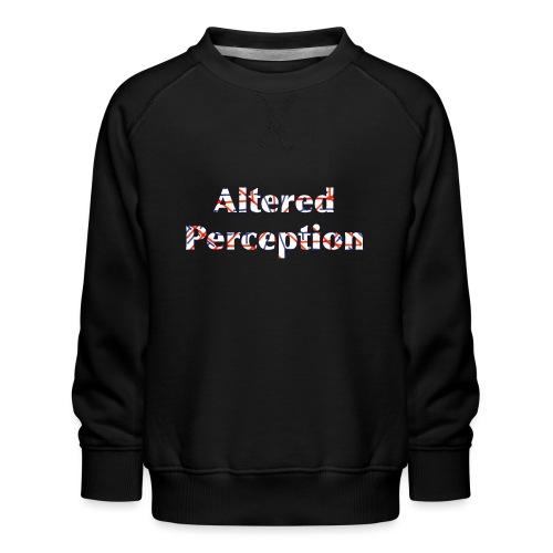 Altered Perception - Kids' Premium Sweatshirt