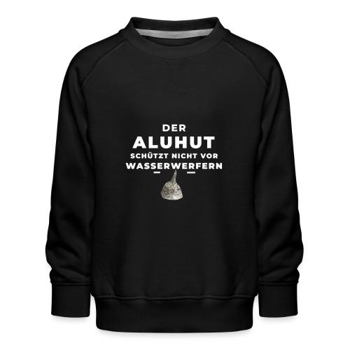 Aluhut und Wasserwerfer - Kinder Premium Pullover