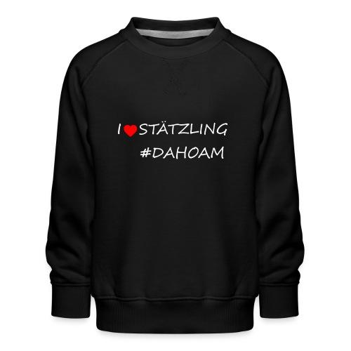 I ❤️ STÄTZLING #DAHOAM - Kinder Premium Pullover