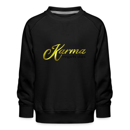 Karma regelt das Gold - Kinder Premium Pullover