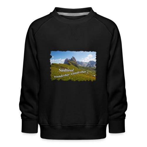 Südtirol - wunderbar wanderbar - Kinder Premium Pullover