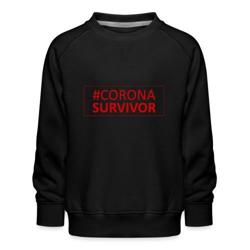 Corona Virus Survivor - Kids' Premium Sweatshirt
