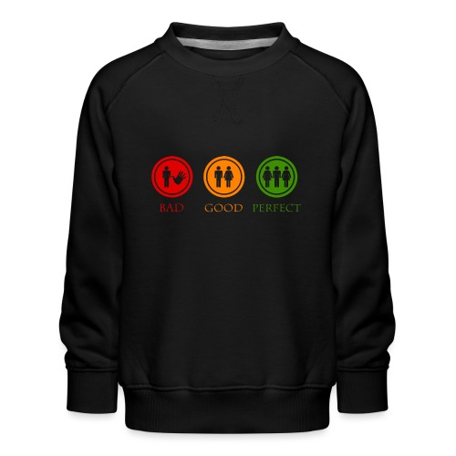 Bad good perfect - Threesome (adult humor) - Kinderen premium sweater