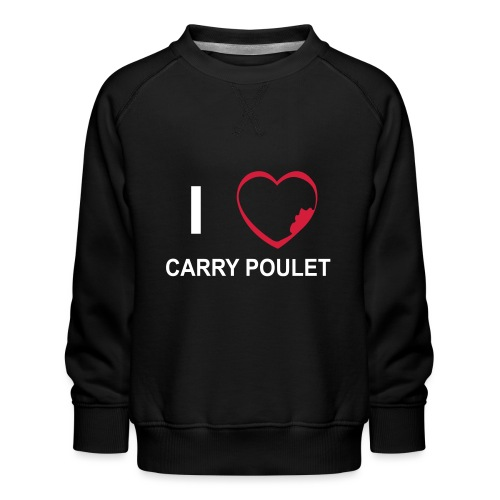 i love CARRY POULET - Sweat ras-du-cou Premium Enfant