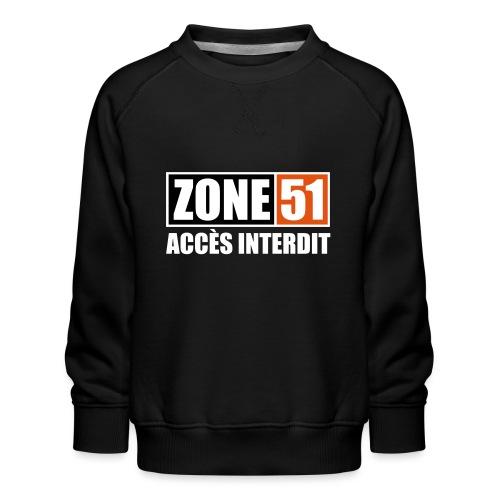 ZONE 51 - ACCES INTERDIT - Sweat ras-du-cou Premium Enfant