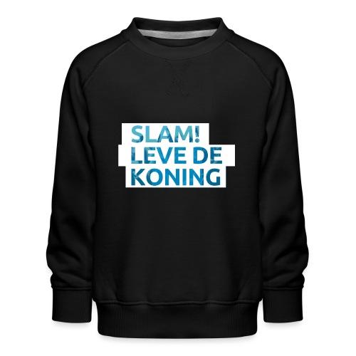 Slam leve de koning! - Kinderen premium sweater