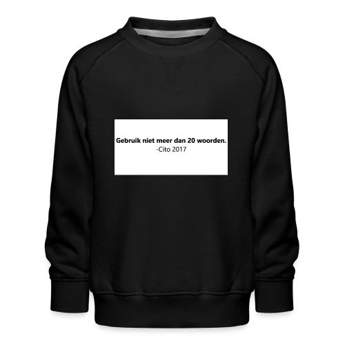Gebruik niet meer dan 20 woorden - Kinderen premium sweater