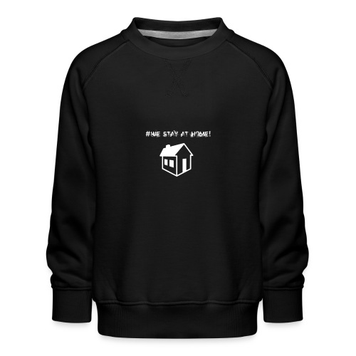 #We stay at home! - Kinder Premium Pullover