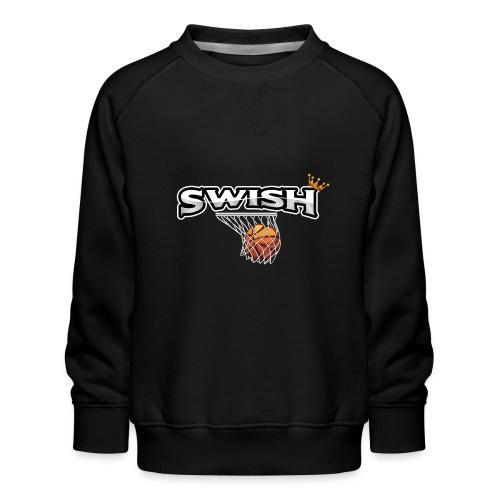 The king of swish - For basketball players - Kids' Premium Sweatshirt