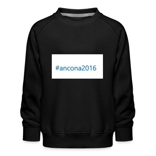#ancona2016 - Sudadera premium para niños y niñas