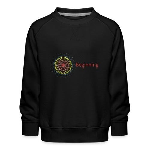 Beginning - Kids' Premium Sweatshirt