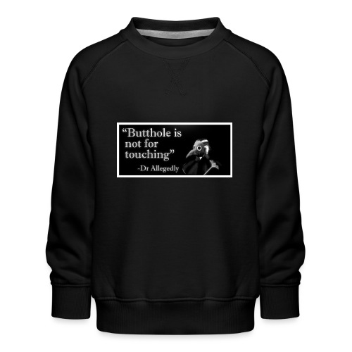Dr Allegedly's Sage Medical Advice - Kids' Premium Sweatshirt