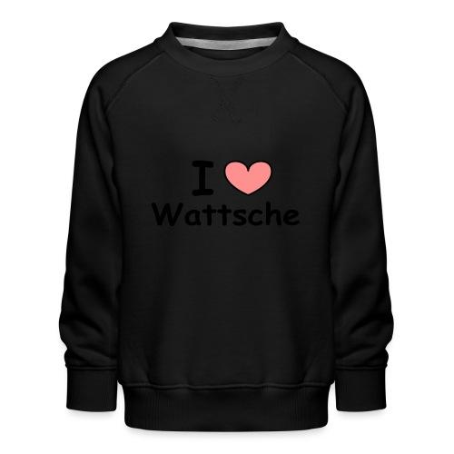 I love Wattsche - Kinder Premium Pullover