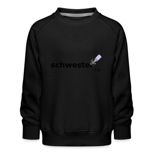 Schwester_1-0 - Kinder Premium Pullover