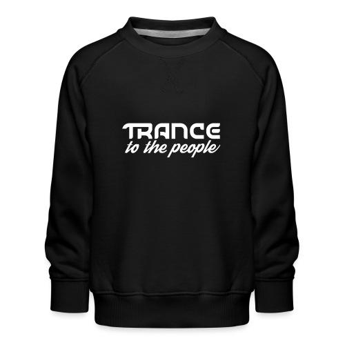 Trance to the People Hvidt Logo - Børne premium sweatshirt