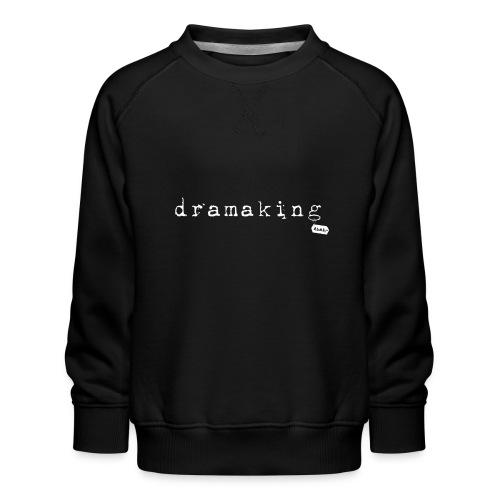 dramaking - Kinder Premium Pullover