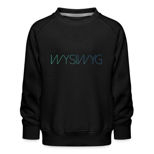 WYSIWYG - Kinderen premium sweater