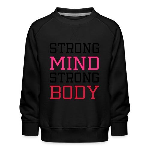 strong mind strong body - Børne premium sweatshirt