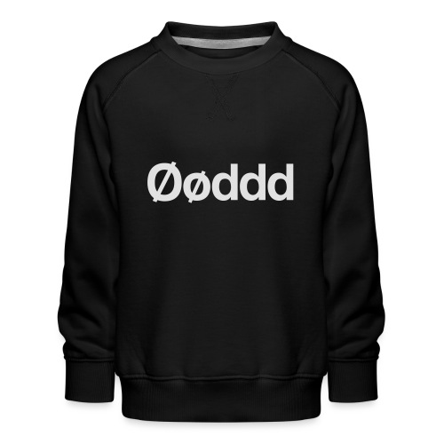 Øøddd (hvid skrift) - Børne premium sweatshirt