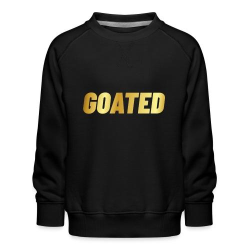 00394 Goated dorado - Sudadera premium para niños y niñas