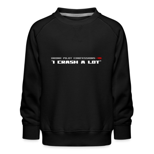 I CRASH A LOT - Kids' Premium Sweatshirt