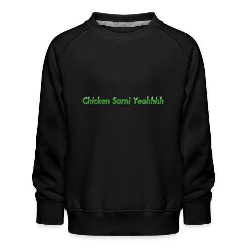 Chicken Sarni Yeah - Kids' Premium Sweatshirt