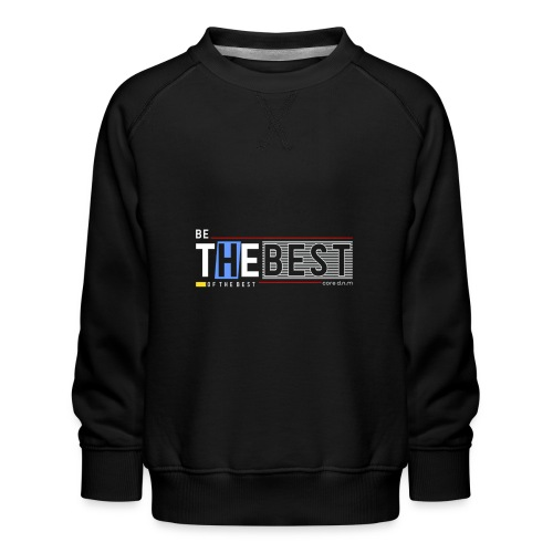 Be the best - Kinder Premium Pullover
