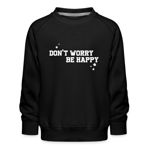 shirtsbydep dont worry - Kinderen premium sweater