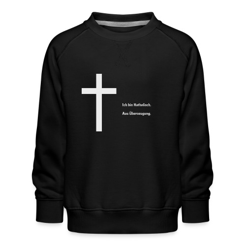 Ich bin katholisch. Aus Überzeugung. - Kinder Premium Pullover