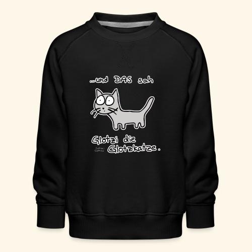 Glotzi die Glotzkatze - Kinder Premium Pullover