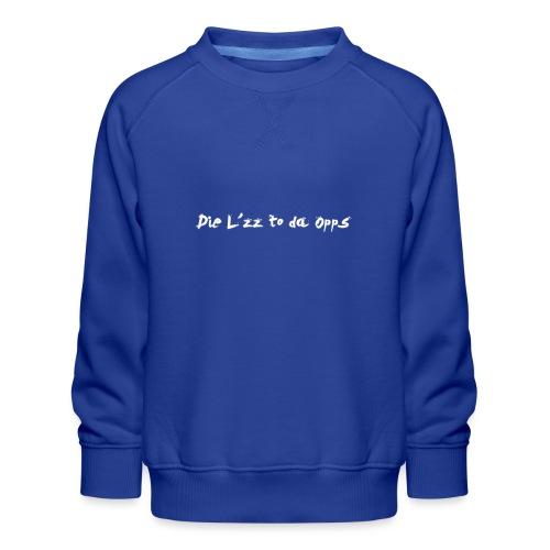 Die Lzz - Børne premium sweatshirt