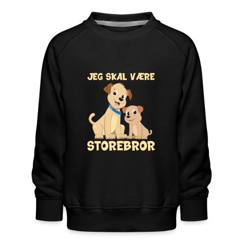 Jeg skal være storebror hvalpe hund gave fødsel - Børne premium sweatshirt