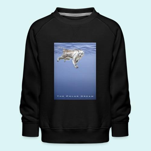 The Polar Dream - Kids' Premium Sweatshirt