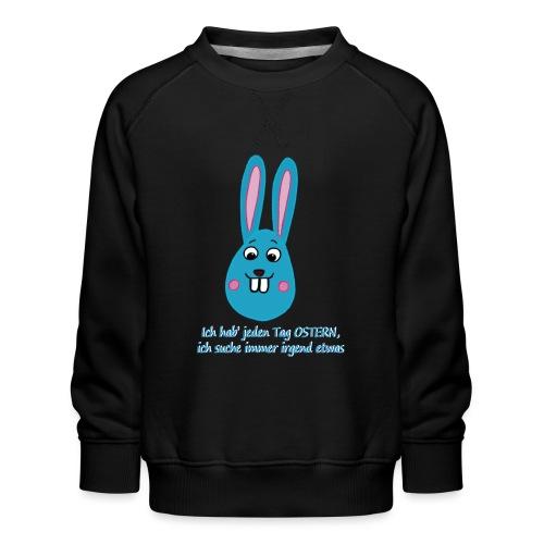 Osterhase Ich suche immer irgendetwas - Kinder Premium Pullover
