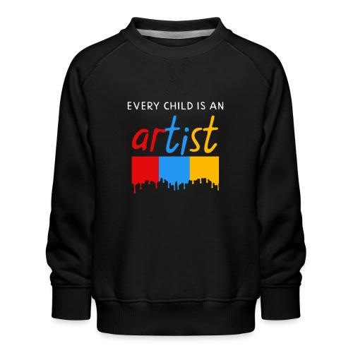 Every child is an artist - Kinderen premium sweater