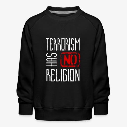 Terrorism has no Religion - Kinder Premium Pullover
