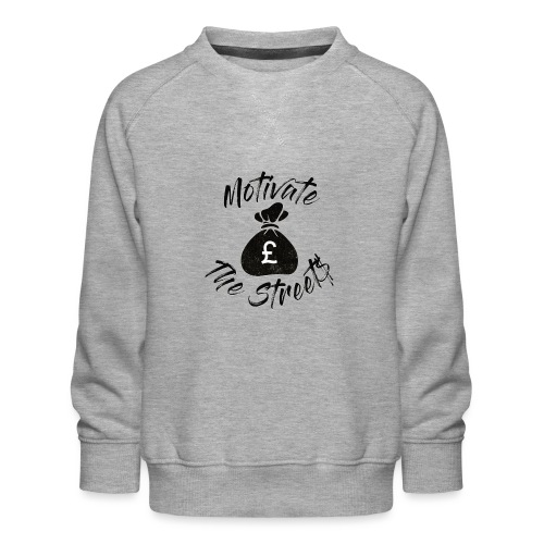 Motivate The Streets - Kids' Premium Sweatshirt