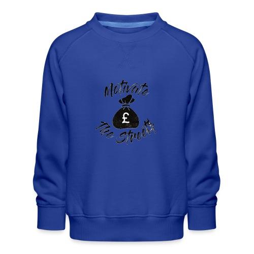 Motivate The Streets - Kids' Premium Sweatshirt