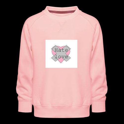 Hate love - Sudadera premium para niños y niñas