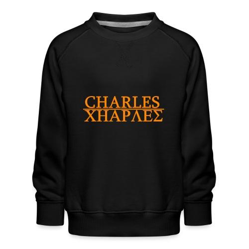 CHARLES CHARLES ORIGINAL - Kids' Premium Sweatshirt