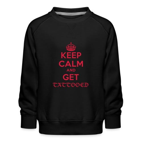 keep calm and get tattooed - Kinder Premium Pullover