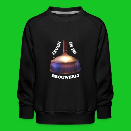 Leven in de brouwerij - Kinderen premium sweater