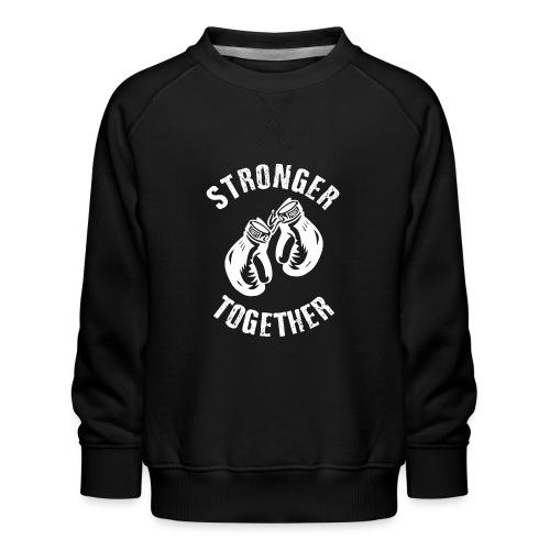 Stronger Together - Kinder Premium Pullover