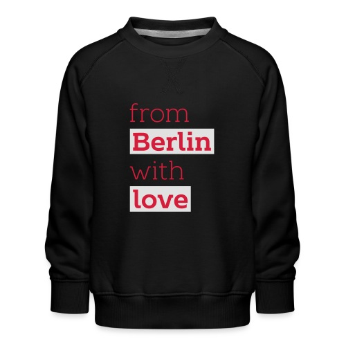 From Berlin with Love - Kinder Premium Pullover